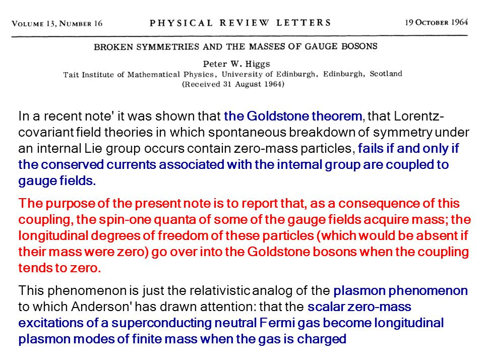 In a recent note it was shown that the Goldstone theorem, that Lorentz-covariant field theories in which spontaneous breakdown of symmetry under an internal Lie group occurs contain zero-mass particles, fails if and only if the conserved currents associated with the internal group are coupled to gauge fields.