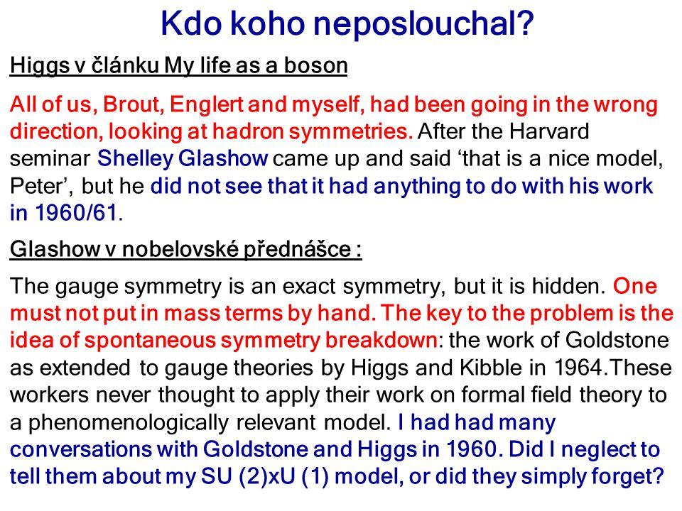 Kdo koho neposlouchal Higgs v článku My life as a boson
