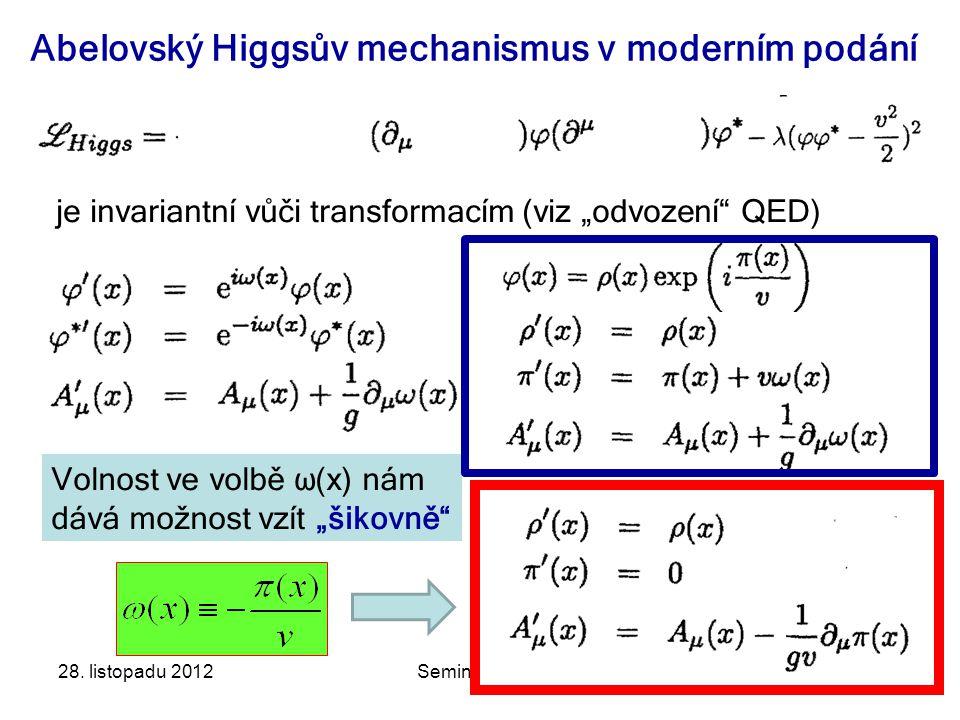 Abelovský Higgsův mechanismus v moderním podání