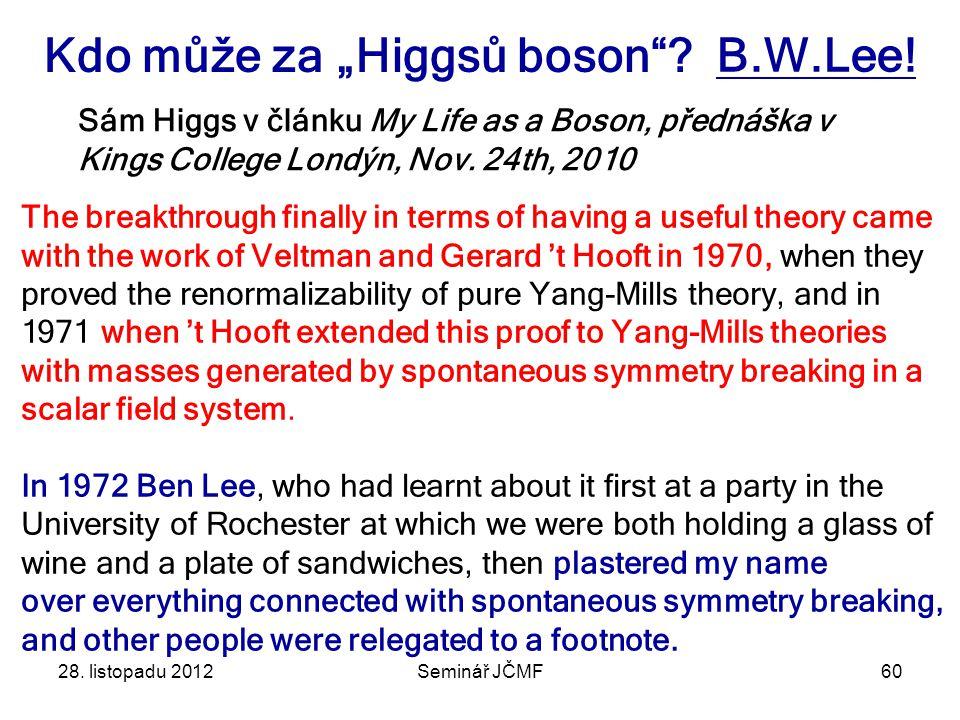 """Kdo může za """"Higgsů boson B.W.Lee!"""
