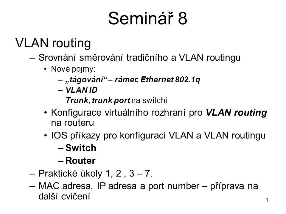 Seminář 8 VLAN routing Srovnání směrování tradičního a VLAN routingu