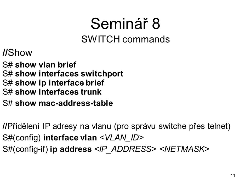 Seminář 8 SWITCH commands //Show