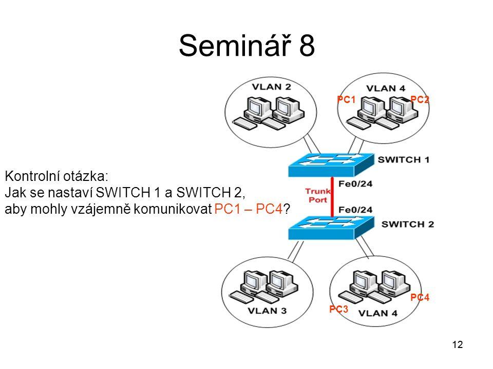 Seminář 8 Kontrolní otázka: Jak se nastaví SWITCH 1 a SWITCH 2,