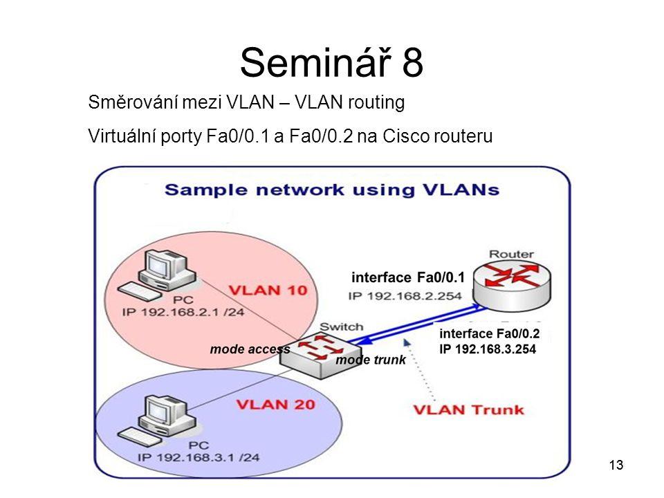 Seminář 8 Směrování mezi VLAN – VLAN routing