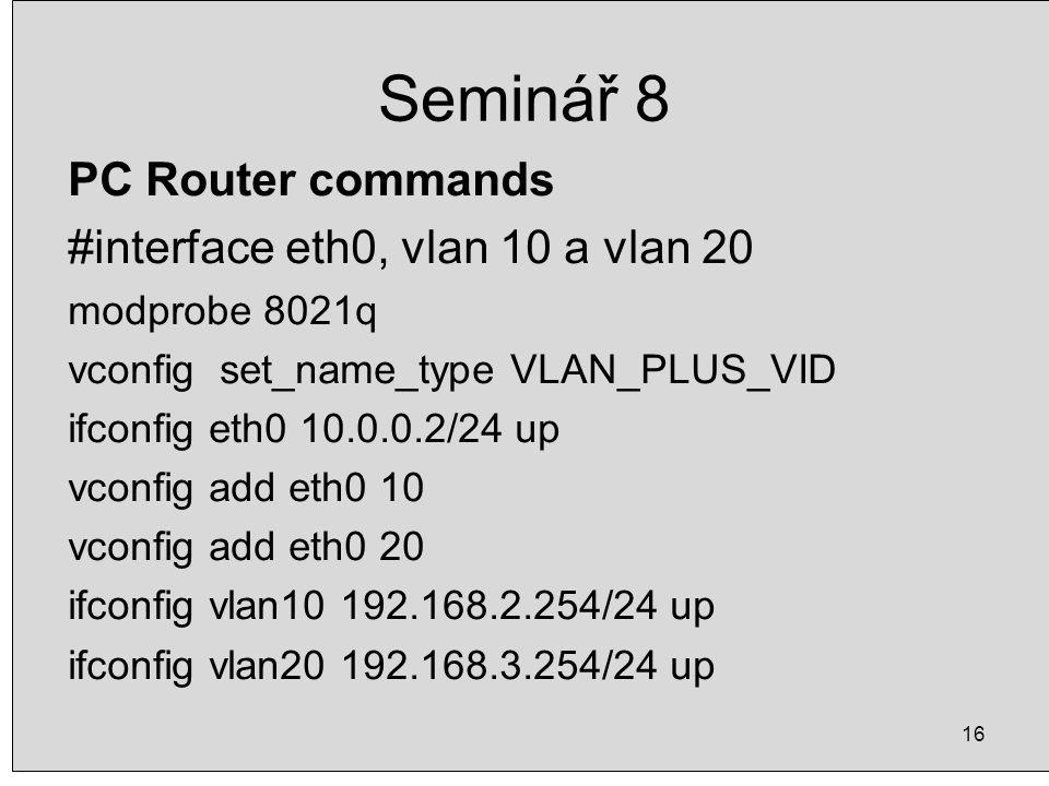 Seminář 8 PC Router commands #interface eth0, vlan 10 a vlan 20
