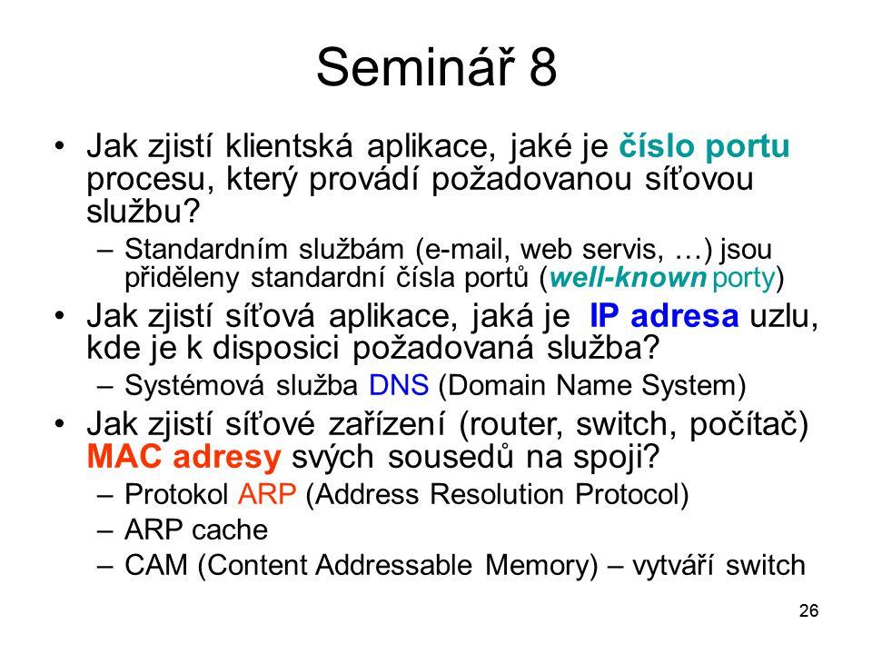 Seminář 8 Jak zjistí klientská aplikace, jaké je číslo portu procesu, který provádí požadovanou síťovou službu