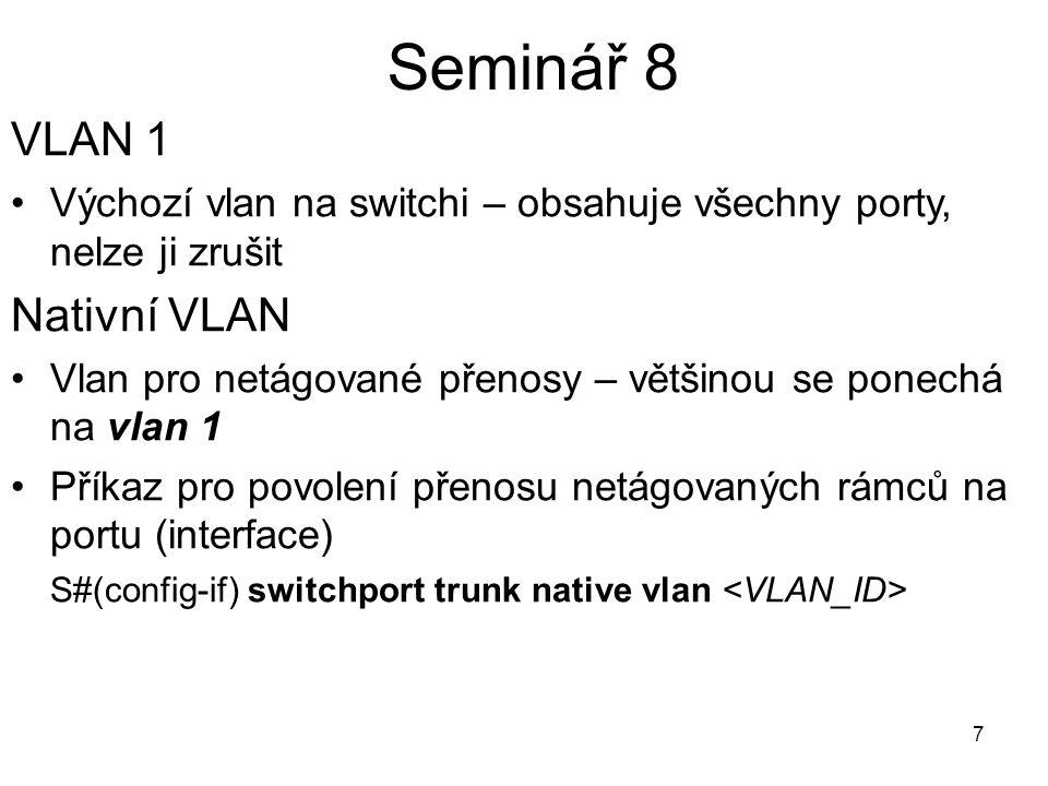 Seminář 8 VLAN 1 Nativní VLAN