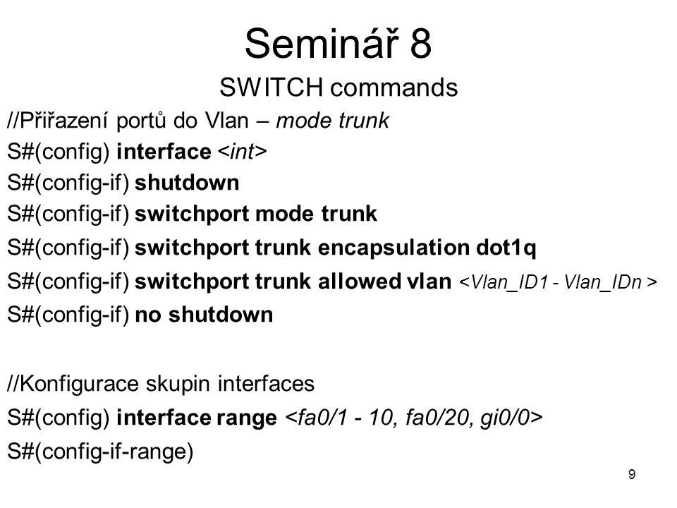 Seminář 8 SWITCH commands //Přiřazení portů do Vlan – mode trunk