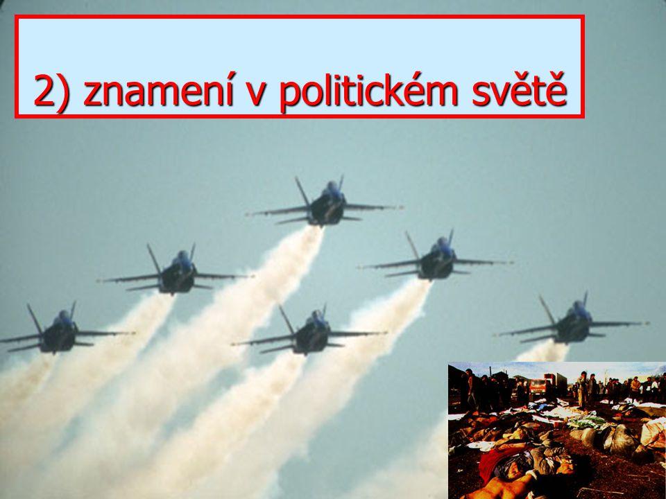 2) znamení v politickém světě