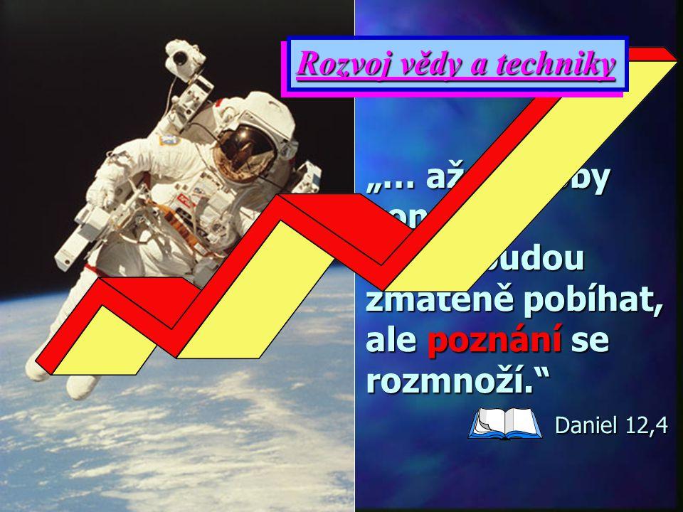 """Rozvoj vědy a techniky """"… až do doby konce."""