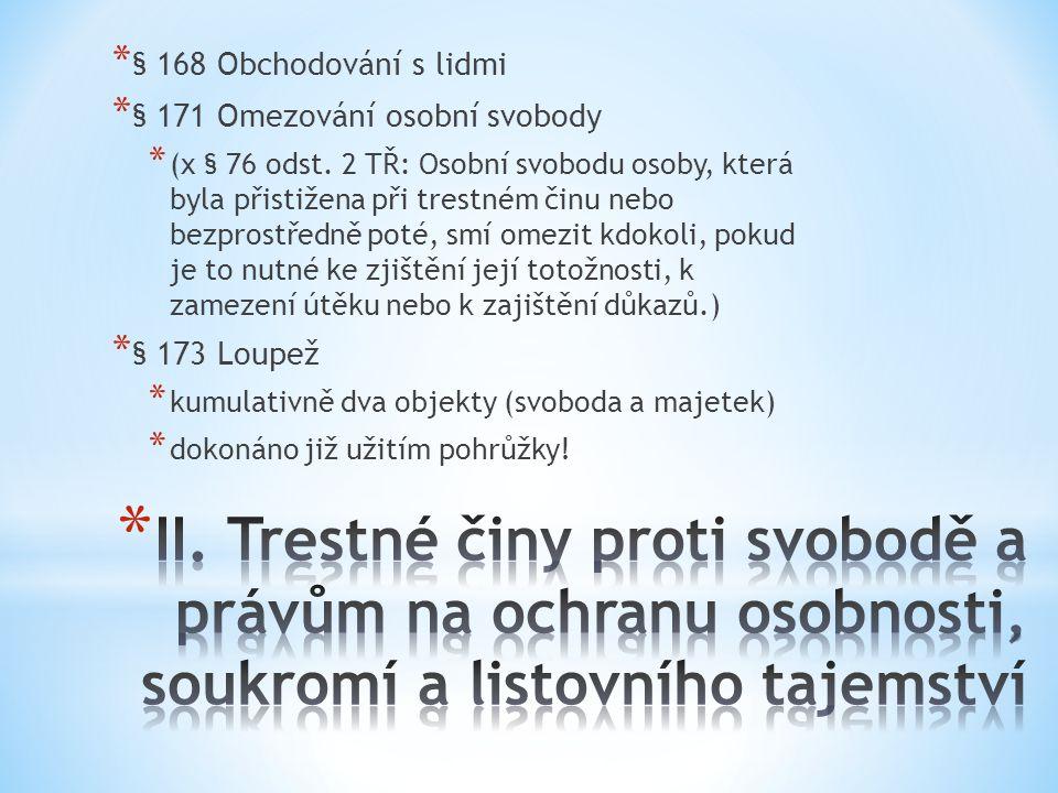 § 168 Obchodování s lidmi § 171 Omezování osobní svobody.