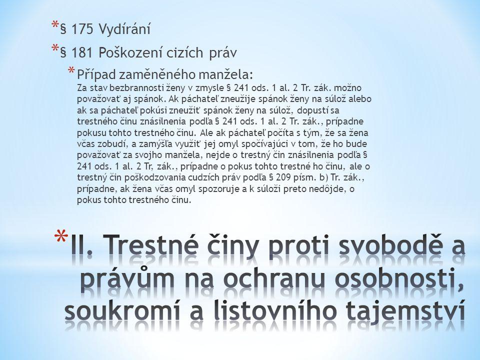 § 175 Vydírání § 181 Poškození cizích práv.