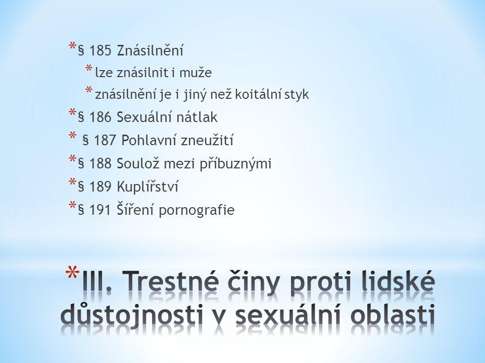 III. Trestné činy proti lidské důstojnosti v sexuální oblasti