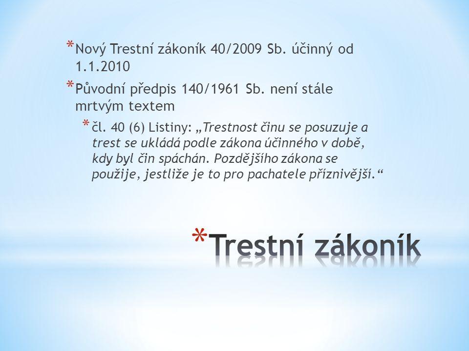 Trestní zákoník Nový Trestní zákoník 40/2009 Sb. účinný od 1.1.2010