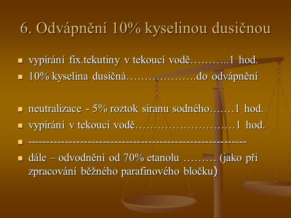 6. Odvápnění 10% kyselinou dusičnou