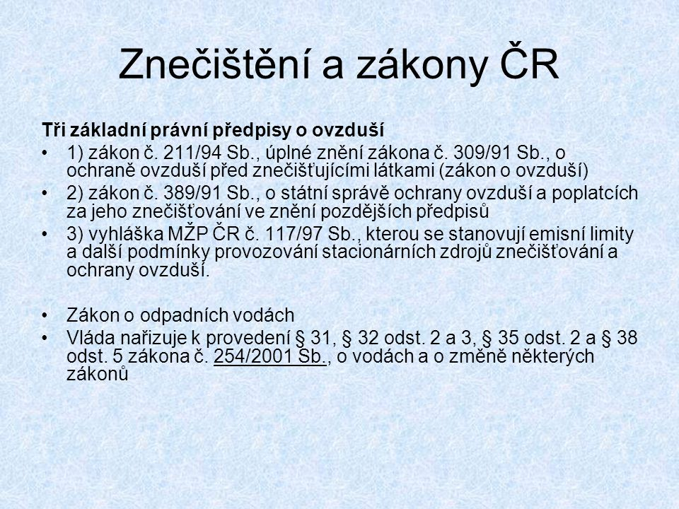 Znečištění a zákony ČR Tři základní právní předpisy o ovzduší