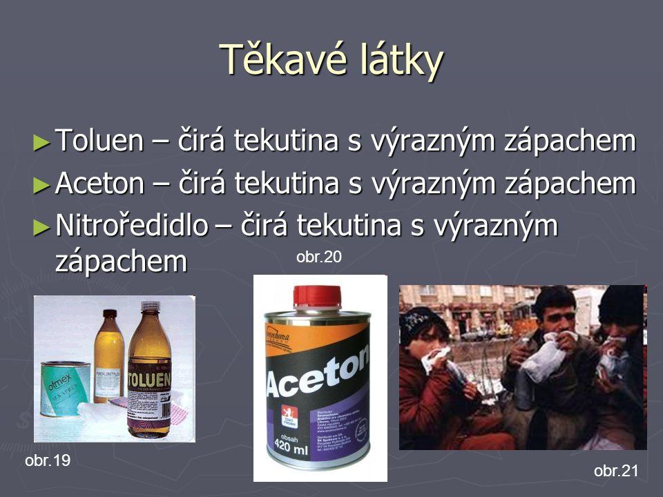 Těkavé látky Toluen – čirá tekutina s výrazným zápachem