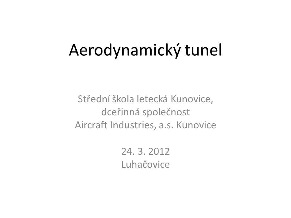 Aerodynamický tunel Střední škola letecká Kunovice,