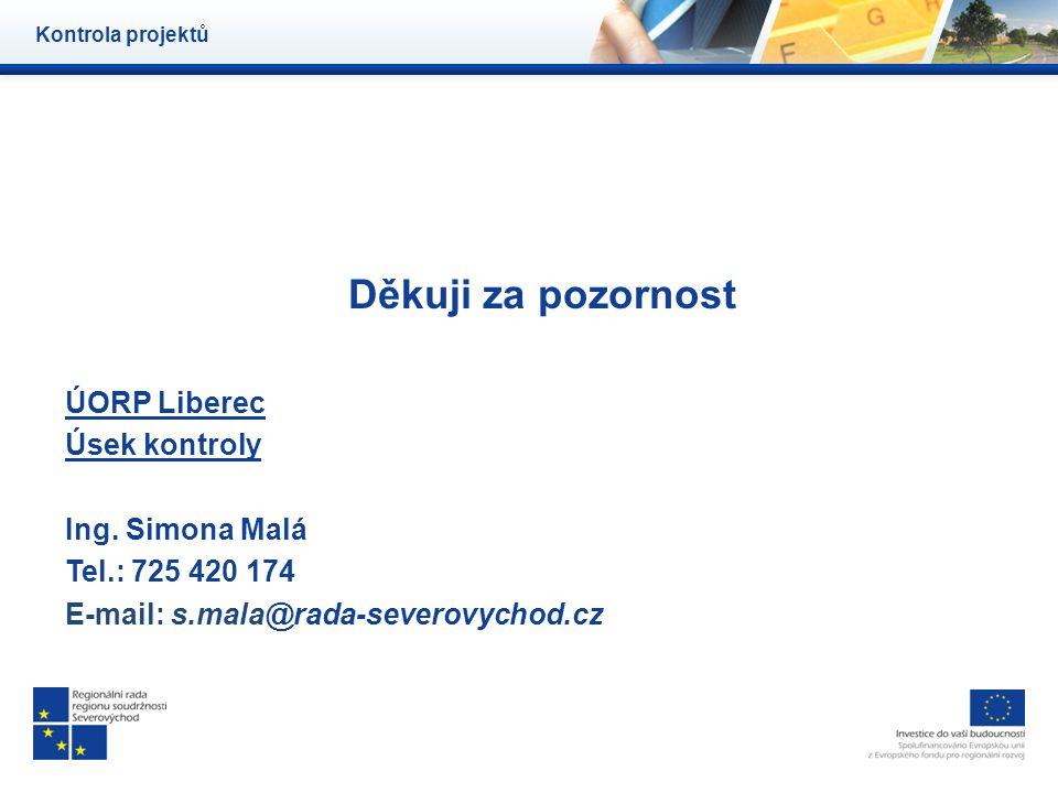 Děkuji za pozornost ÚORP Liberec Úsek kontroly Ing. Simona Malá