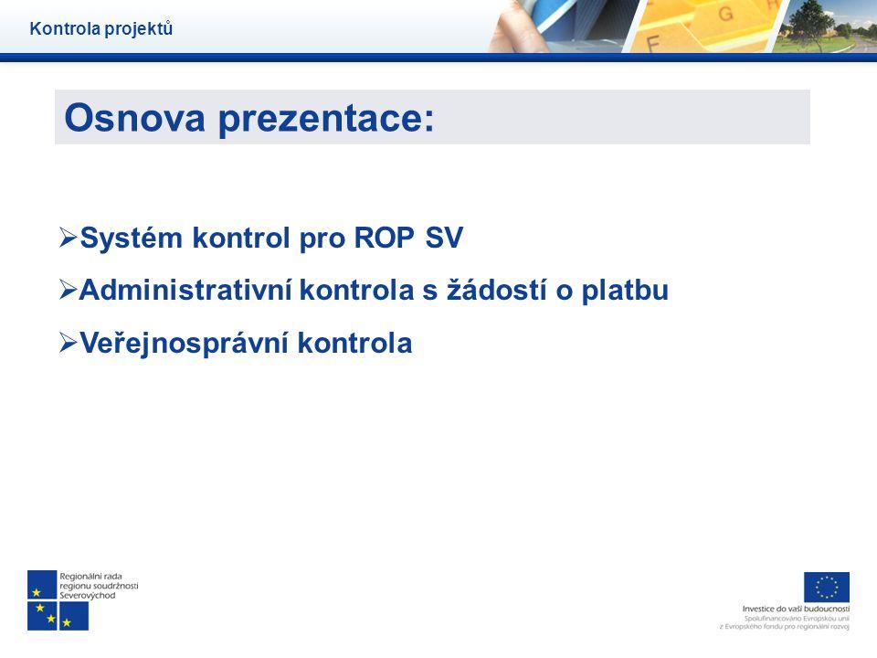 Osnova prezentace: Systém kontrol pro ROP SV