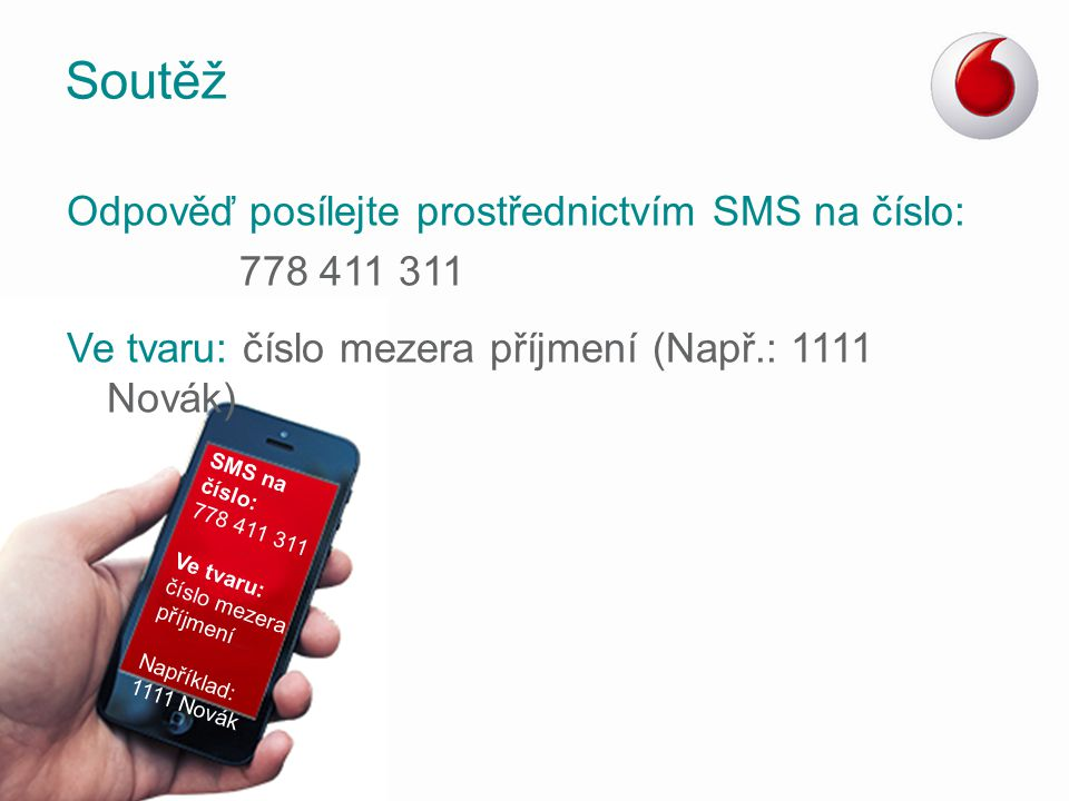 Soutěž Odpověď posílejte prostřednictvím SMS na číslo:
