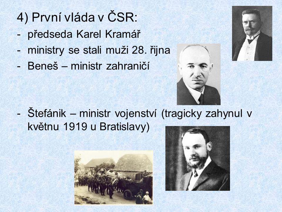 4) První vláda v ČSR: předseda Karel Kramář