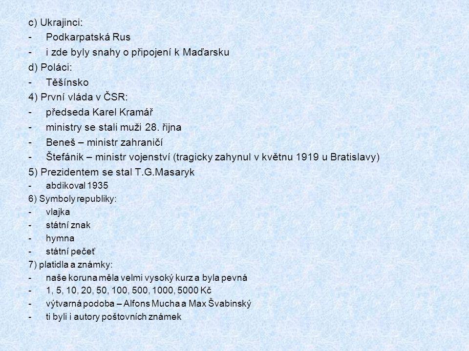 i zde byly snahy o připojení k Maďarsku d) Poláci: Těšínsko