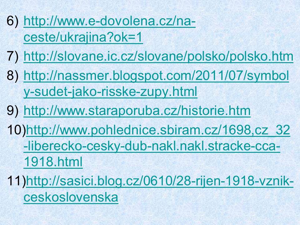 http://www.e-dovolena.cz/na-ceste/ukrajina ok=1 http://slovane.ic.cz/slovane/polsko/polsko.htm.