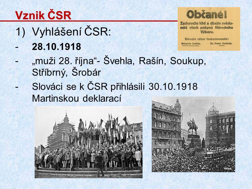 Vznik ČSR Vyhlášení ČSR: 28.10.1918