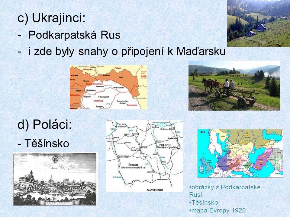 c) Ukrajinci: d) Poláci: Podkarpatská Rus