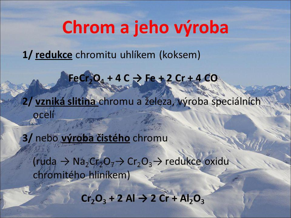 Chrom a jeho výroba 1/ redukce chromitu uhlíkem (koksem)