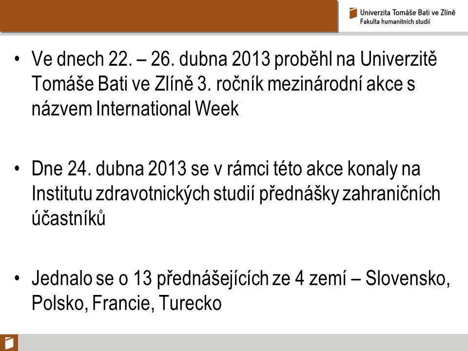 Ve dnech 22. – 26. dubna 2013 proběhl na Univerzitě Tomáše Bati ve Zlíně 3. ročník mezinárodní akce s názvem International Week
