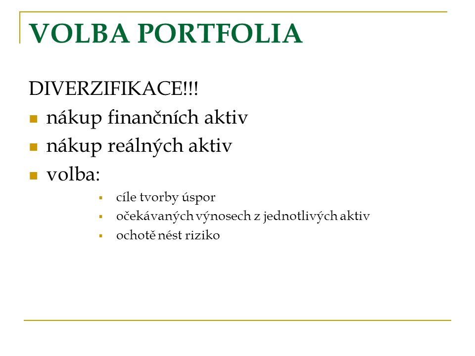 VOLBA PORTFOLIA DIVERZIFIKACE!!! nákup finančních aktiv