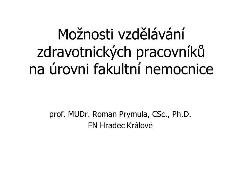 prof. MUDr. Roman Prymula, CSc., Ph.D. FN Hradec Králové