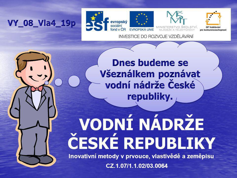 VODNÍ NÁDRŽE ČESKÉ REPUBLIKY