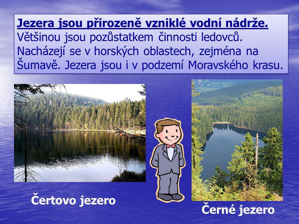 Jezera jsou přirozeně vzniklé vodní nádrže