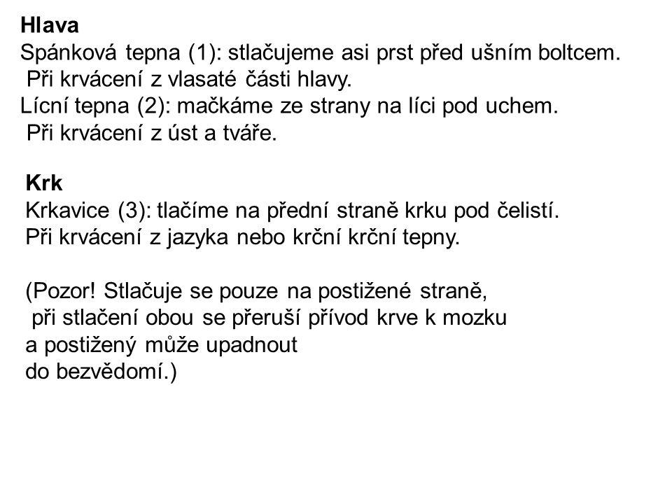 Hlava Spánková tepna (1): stlačujeme asi prst před ušním boltcem.