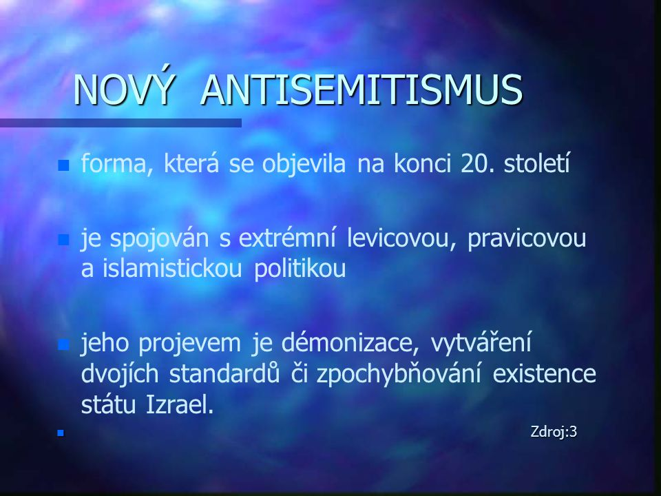 NOVÝ ANTISEMITISMUS forma, která se objevila na konci 20. století