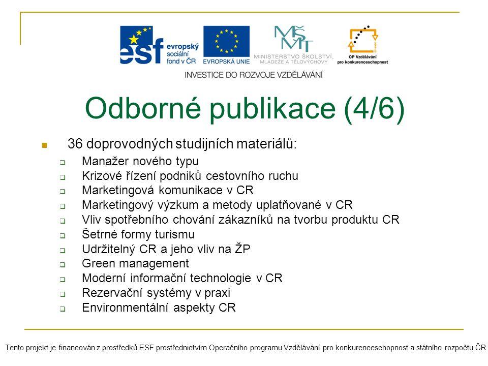 Odborné publikace (4/6) 36 doprovodných studijních materiálů: