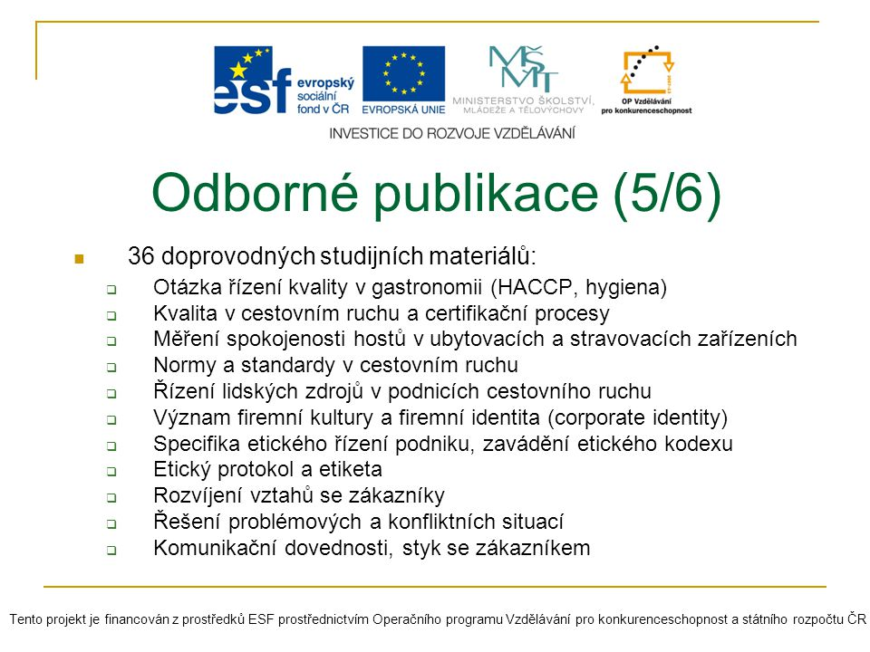 Odborné publikace (5/6) 36 doprovodných studijních materiálů: