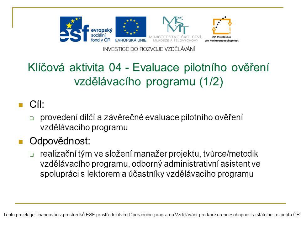 Klíčová aktivita 04 - Evaluace pilotního ověření vzdělávacího programu (1/2)