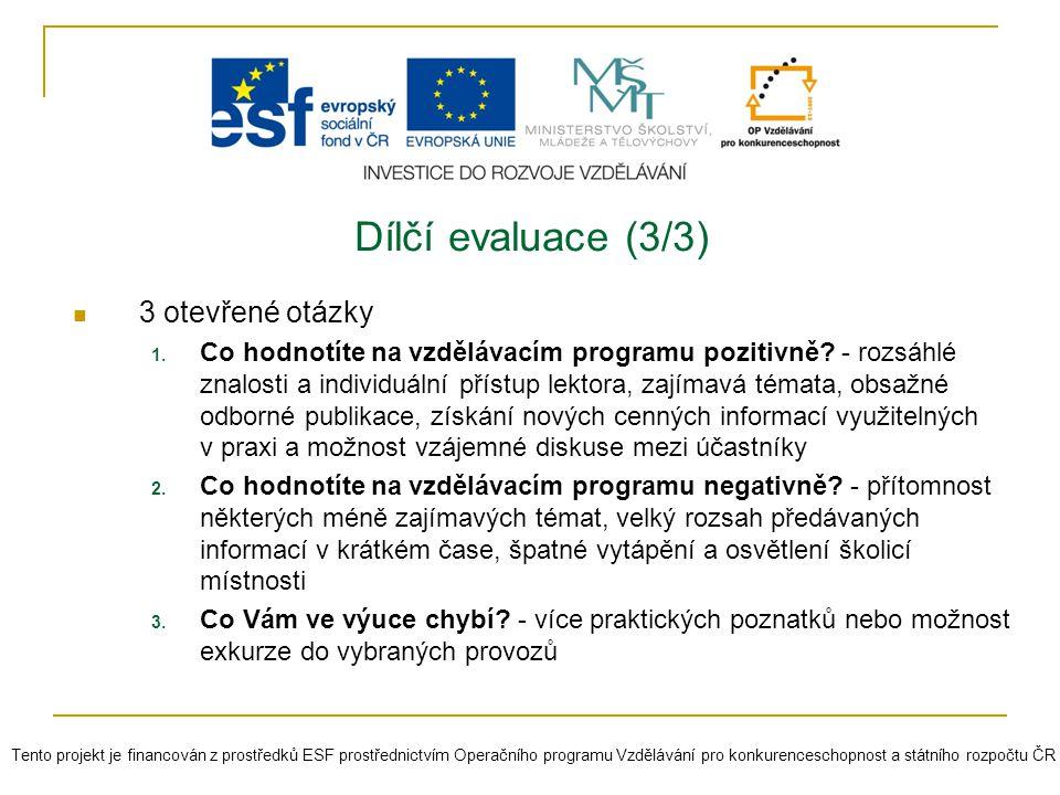 Dílčí evaluace (3/3) 3 otevřené otázky