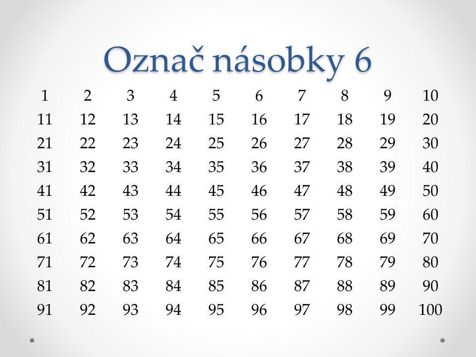 Označ násobky 6 1. 2. 3. 4. 5. 6. 7. 8. 9. 10. 11. 12. 13. 14. 15. 16. 17. 18. 19.