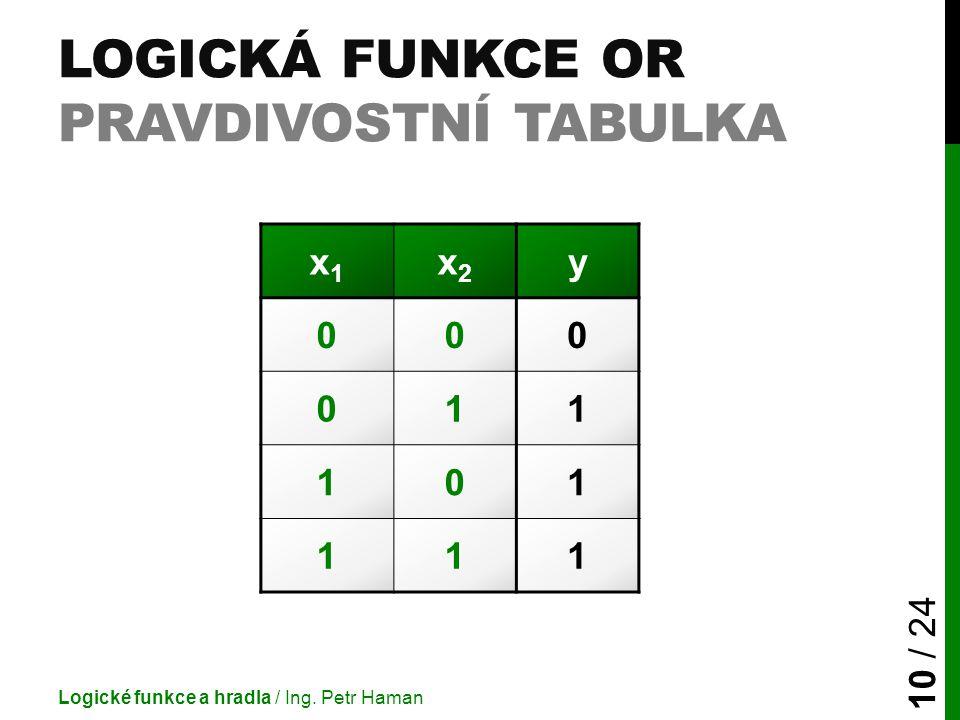 Logická funkce OR pravdivostní tabulka