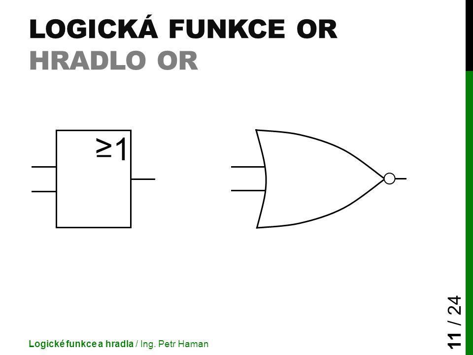 Logická funkce OR Hradlo OR