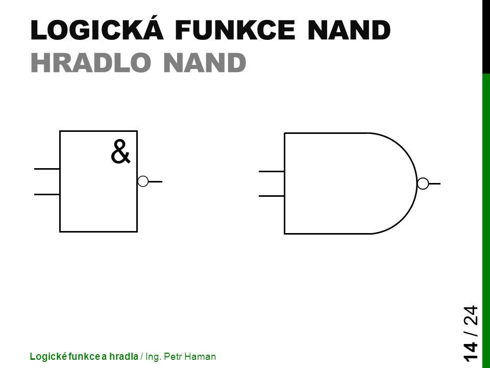 Logická funkce NAND Hradlo NAND