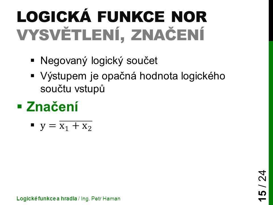 Logická funkce NOR vysvětlení, značení