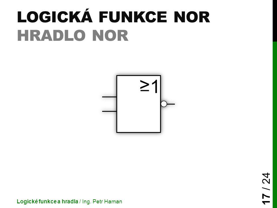 Logická funkce NOR Hradlo NOR