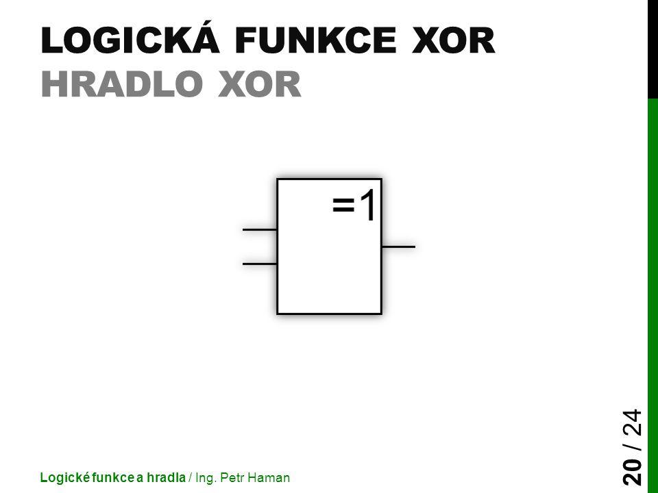 Logická funkce XOR Hradlo XOR