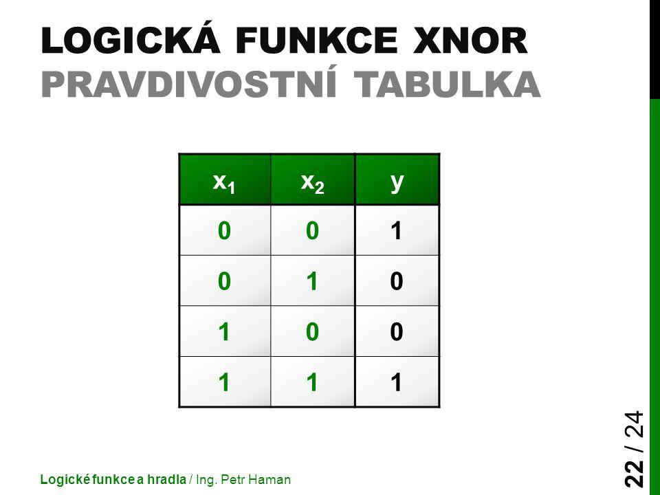 Logická funkce XNOR pravdivostní tabulka